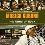 Musica Cubana - The Sons Of Cuba cd musicale di O.S.T.