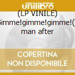 (LP VINILE) Gimme!gimme!gimme!(a man after lp vinile di Vanguarde