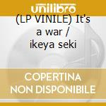 (LP VINILE) It's a war / ikeya seki lp vinile di Kano