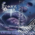Ivory Moon - On The Edge Of Time cd musicale di IVORY MOON