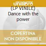 (LP VINILE) Dance with the power lp vinile di Avx