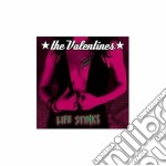 Valentines - Life Stinks cd musicale di VALENTINES