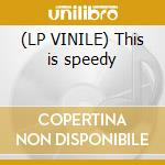 (LP VINILE) This is speedy lp vinile di Babayaga & paolo bar