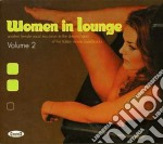 WOMEN IN LOUNGE VOL.2 cd musicale di ARTISTI VARI