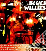 Greg & The Blues Willies - Greg & The Blues Willies cd musicale di GREG & BLUES WILLIES