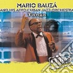 Mario Bauza' And His Afro-cuban Jazz Orchestra - Tanga cd musicale di BAUZA MARIO & HIS AF