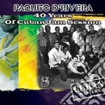 Paquito D'Rivera - 40 Years Of Cuban Jam Session cd musicale di D'RIVERA PAQUITO