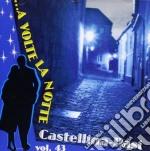Castellina Pasi - ...a Volte La Notte - Vol.43 cd musicale di CASTELLINA-PASI