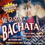 Me Gusta La Bachata - Las Mejores cd musicale di ARTISTI VARI