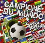 Succo Marcio - Campione Du Mundo cd musicale di SUCCO MARCIO
