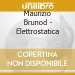 Maurizio Brunod - Elettrostatica cd musicale di MAURIZIO BRUNOD