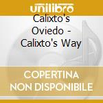 CD - CALIXTO OVIEDO - CALIXTO'S WAY cd musicale di CALIXTO OVIEDO