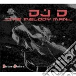 D Dj - The Melody Man-the Album cd musicale