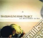 Brazilian Love Affair Project - Les Mysteres De Rio cd musicale di BRAZILIAN LOVE AFFAIR PROJECT