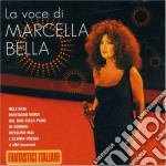 LA VOCE DI MARCELLA BELLA-I GRANDI SUCCESSI cd musicale di BELLA MARCELLA