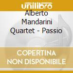 Alberto Mandarini Quartet - Passio cd musicale di ALBERTO MANDARINI