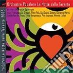 LA NOTTE DELLA TARANTA 2005 cd musicale di ARTISTI VARI