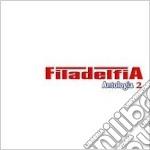 ANTOLOGIA 2 cd musicale di FILADELFIA