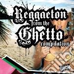 REGGAETON FROM THE GHETTO cd musicale di ARTISTI VARI