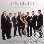I Rodigini - Quanto Amore C'e'... cd musicale di RODIGINI