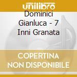 Dominici Gianluca - 7 Inni Granata cd musicale di GIANLUCA DOMINICI
