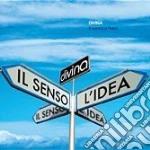 Divina - Il Senso E L'idea cd musicale di DIVINA