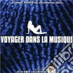 VOJAGER DANS LA MUSIQUE BY GIACOMO CELENTANO cd musicale di ARTISTI VARI