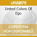 UNITED COLORS OF EGO cd musicale di ARTISTI VARI