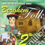 Me'lu Le E Chel Oter - Berghem Folk Vol.2 cd musicale di Me'lu le e chel oter