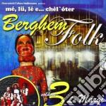 Me'lu Le E Chel Oter - Berghem Folk Vol.3 cd musicale di Me'lu le e chel oter
