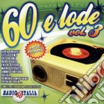 60 & Lode Vol.3 - Vv.aa. cd musicale di ARTISTI VARI