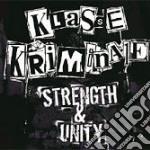 STRENGTH & UNITY cd musicale di KLASSE KRIMINALE