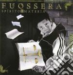 Fuossera - Spirito E Materia cd musicale di FUOSSERA