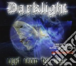 Darklight - Light From The Dark cd musicale di DARKLIGHT