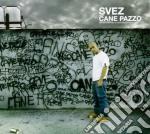 Svez - Cane Pazzo cd musicale di Svez