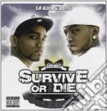 Dreamsquad - Survive Or Die cd musicale