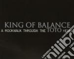 A ROCKWALK THROUGH THE TOTO YEARS cd musicale di KING OF BALANCE