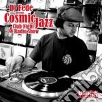 DJ FEDE present : COSMIC JAZZ cd musicale di ARTISTI VARI