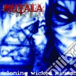 CLONING WICKED MINDS cd musicale di MUTALA