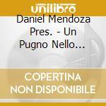 Daniel Mendoza Pres. - Un Pugno Nello Stomaco Mixtape cd musicale di DANIEL MENDOZA