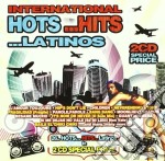 International Hots... Hits... Latinos cd musicale di ARTISTI VARI