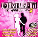 Orchestra Bagutti - Gli Anni 70 Vol.2 cd musicale di ORCHESTRA BAGUTTI