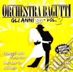 Orchestra Bagutti - Gli Anni 80 Vol.2 cd musicale di ORCHESTRA BAGUTTI