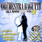 Orchestra Bagutti - Gli Anni 90 Vol.2 cd musicale di ORCHESTRA BAGUTTI
