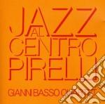 Gianni Basso Quartet - Jazz Al Centro Pirelli cd musicale di GIANNI BASSO QUARTET