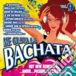 ME GUSTA LA BACHATA VOL.9 cd musicale di ARTISTI VARI