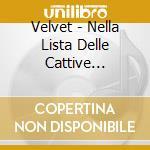 Velvet - Nella Lista Delle Cattive Abitudini cd musicale di VELVET