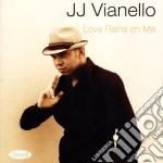 LOVE RAINS ON ME                          cd musicale di Vianello Jj