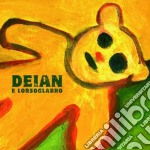 DEIAN E LORSOGLABRO                       cd musicale di DEIAN E LORSOGLABRO