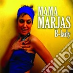 B-LADY                                    cd musicale di Marjas Mama